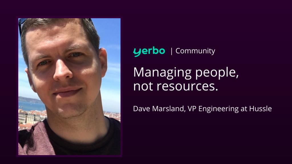 Dave Marsland, VP Engineering at Hussle
